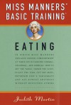 Miss Manners' Basic Training: Eating - Judith Martin