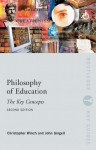 Philosophy of Education: the Key Concepts (Routledge Key Guides) - John Gingell, Christopher Winch