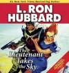The Lieutenant Takes the Sky - L. Ron Hubbard, R.F. Daley, Jim Meskimen, Corey Burton, Richard Rocco, Christina Huntington, John Mariano