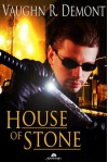 House of Stone - Vaughn R. Demont