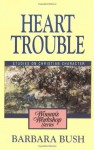 Heart Trouble - Barbara Bush