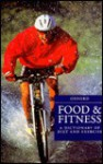 Food and Fitness: A Dictionary of Diet and Exercise - Michael Kent
