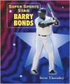 Super Sports Star Barry Bonds - Stew Thornley