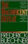 The Magnificent Defeat - Frederick Buechner