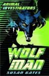 Wolf Man (Usborne Animal Investigators) - Susan Gates