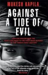 Against a Tide of Evil: How One Man Became the Whistleblower to the First Mass Murder of the Twenty-First Century - Mukesh Kapila, Damien Lewis