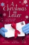 A Christmas Letter: Snowbound in the Earl's Castle / Sleigh Ride with the Rancher / Mistletoe Kisses with the Billionaire - Fiona Harper, Donna Alward, Shirley Jump