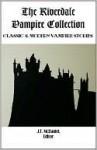The Riverdale Vampire Collection - Jacob Thomson, Honoré de Balzac, Joseph Sheridan Le Fanu, J. McDaniel