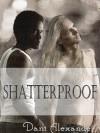 Shatterproof - Dani Alexander
