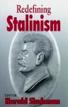 Redefining Stalinism (Totalitarianism Movements and Political Religions) - Harold Shukman