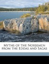 Myths of the Norsemen from the Eddas and Sagas - H.A. Guerber