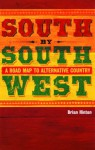 South by Southwest: A Roadmap to Alternative Country - Brian Hinton