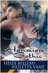 Hawaiian Gothic - Heidi Belleau, Violetta Vane
