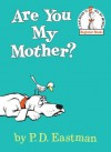 Are You My Mother? (Beginner Books(R)) - P.D. Eastman