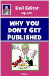 Why You Don't Get Published: 2 - Evil Editor