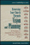 Renewing Your Church Through Vision and Planning: 30 Strategies to Transform Your Ministry - Marshall Shelley