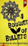 Bouquet of Bullets - Eric Beetner