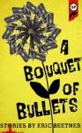 Bouquet of Bullets - Eric Beetner