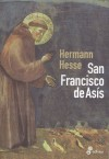 San Francisco de Asís - Hermann Hesse