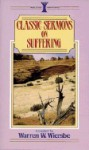 Classic Sermons on Suffering - Warren W. Wiersbe