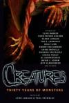 Creatures: Thirty Years of Monsters - John Langan, Paul Tremblay, Clive Barker, Joe R. Lansdale