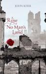 Rose in No Man's Land - John Kerr