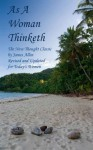 As A Woman Thinketh [Annotated] - James Allen, Kay Stoner