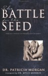 Battle for the Seed - Patricia Morgan