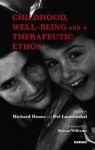 Childhood, Well-Being and Therapeutic Ethos - Richard House, Del Loewenthal, Rowan Williams