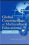 Global Constructions of Multicultural Education: Theories and Realities - Carl A. Grant, Joy L. Lei