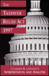 The Taxpayer Relief ACT 1997: Coopers & Lybrand's Interpretation and Analysis - Coopers & Lybrand