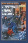 A Traitor Among the Boys - Phyllis Reynolds Naylor, Morris Gleitzman