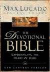 The Devotional Bible: Experiencing the Heart of Jesus (New Century Version) - Max Lucado