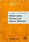 Polymerization Processes and Polymer Materials I - Zbigniew Florjanczyk, Stanislaw Penczek, Stanislaw Slomkowski, I. Meisel, C.S. Kniep, S. Spiegel, K. Grieve