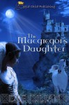 The Macgregor's Daughter - Dee Julian