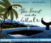 Snail and the Whale (Audiocd) - Julia Donaldson, Imelda Staunton, Axel Scheffler