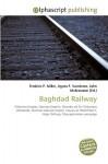 Baghdad Railway - Frederic P. Miller, Agnes F. Vandome, John McBrewster