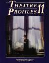 Theatre Profiles 11: The Illustrated Guide To America's Nonprofit Professional Theatre (Theatre Profiles) - Steven Samuels