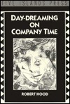 Day Dreaming on Company Time - Robert Hood