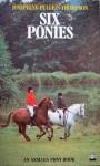 Six Ponies - Josephine Pullein-Thompson