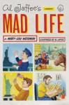 Al Jaffee's Mad Life: A Biography - Mary-Lou Weisman, Al Jaffee