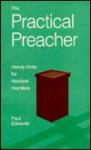 The Practical Preacher: Handy Hints for Hesitant Homilists - Paul Edwards
