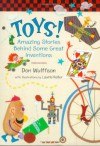 Toys!: Amazing Stories Behind Some Great Inventions - Don L. Wulffson, Laurie Keller