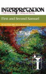 First and Second Samuel: Interpretation: A Bible Commentary for Teaching and Preaching - Walter Brueggemann