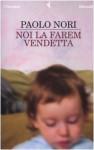 Noi la farem vendetta - Paolo Nori