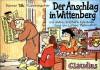 Der Anschlag in Wittenberg und ander Rätsel- und Gaukelspiel - Werner Tiki Küstenmacher