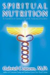Spiritual Nutrition: Six Foundations for Spiritual Life and the Awakening of Kundalini - Gabriel Cousens