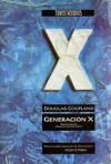 Generación X - Douglas Coupland, Mariano Antolín Rato