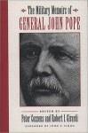 Military Memoirs of General John Pope - John Pope, John Y. Simon