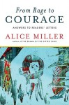 From Rage to Courage: Answers to Readers' Letters - Alice Miller